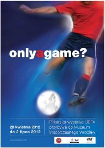 Only a game?- Piłkarska wystawa UEFA w Muzeum Współczesnym Wrocław