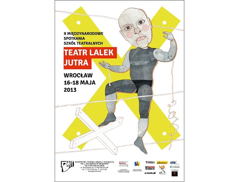 X Międzynarodowe Spotkania Szkół Teatralnych  TEATR LALEK JUTRA